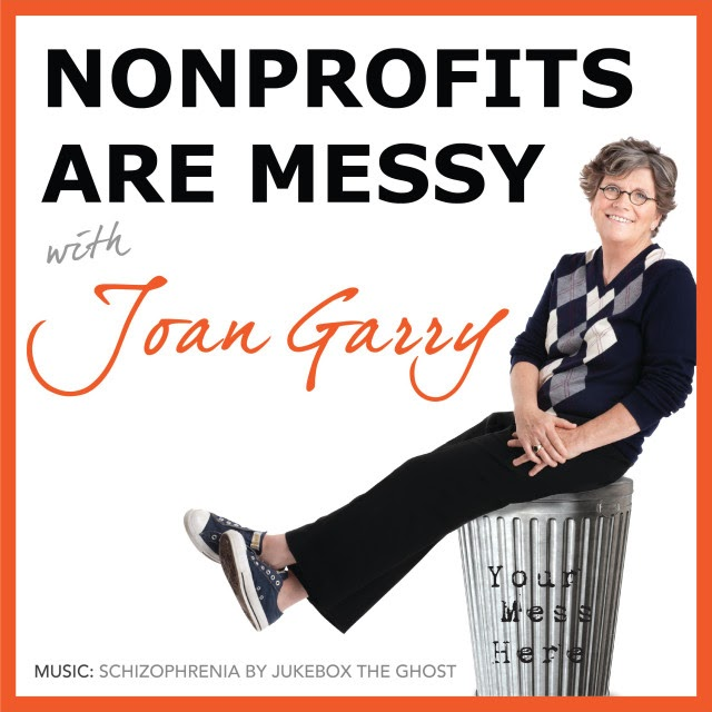 Nonprofits are Messy by Joan Garry