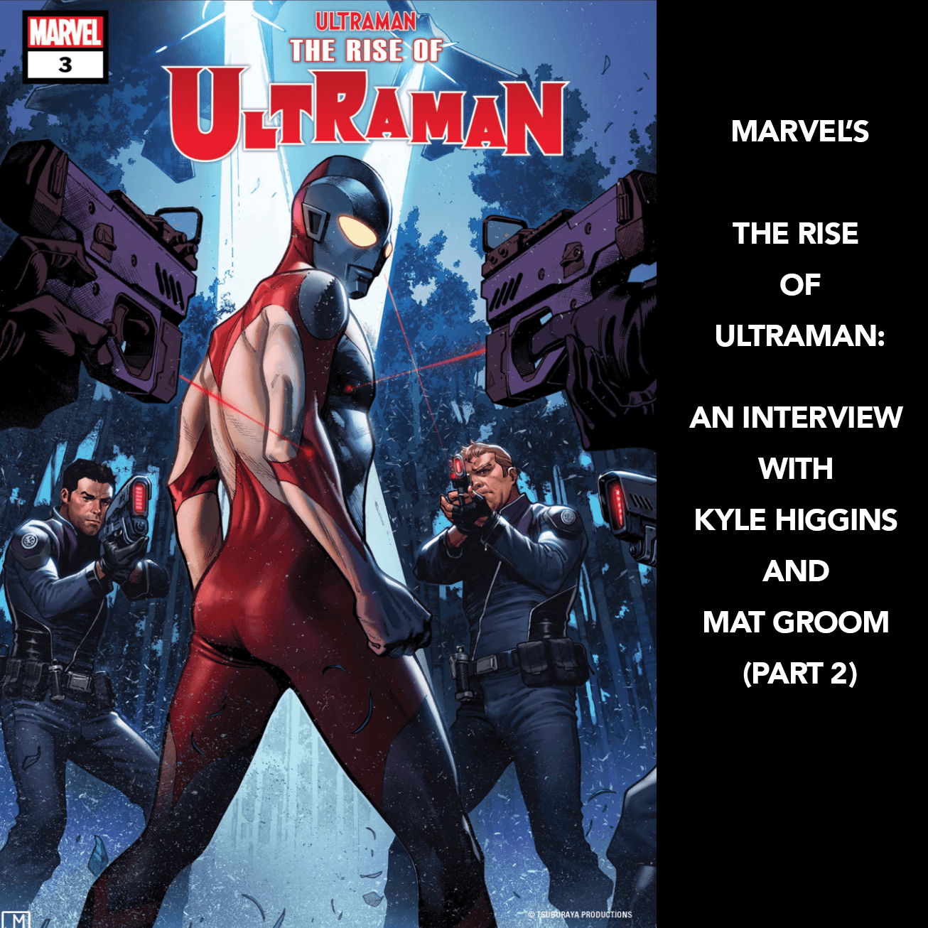 THE RISE OF ULTRAMAN:AN INTERVIEW WITH KYLE HIGGINS AND MAT GROOM (PART 2)