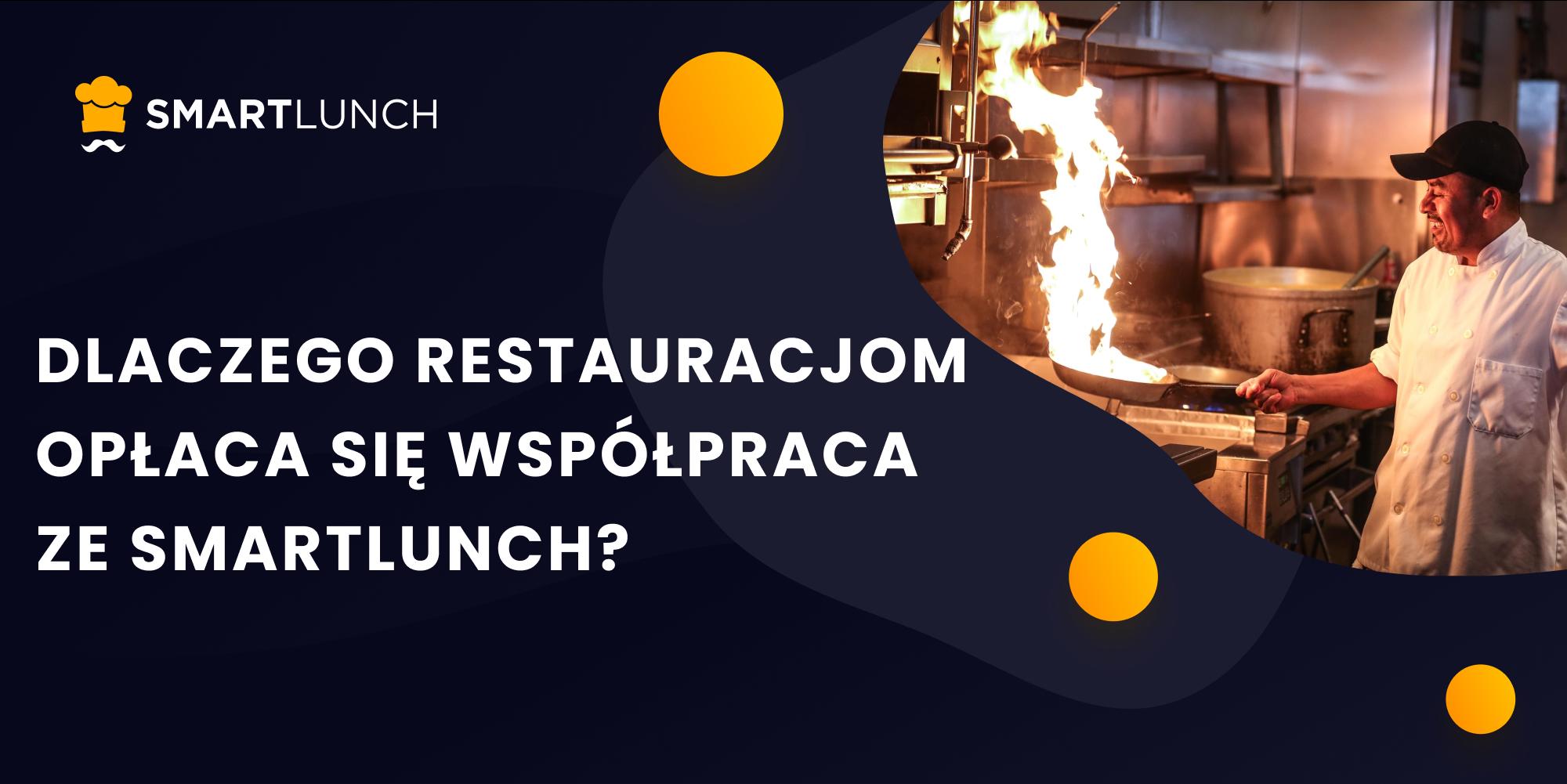 Dlaczego restauracjom opłaca się współpraca ze SmartLunch?