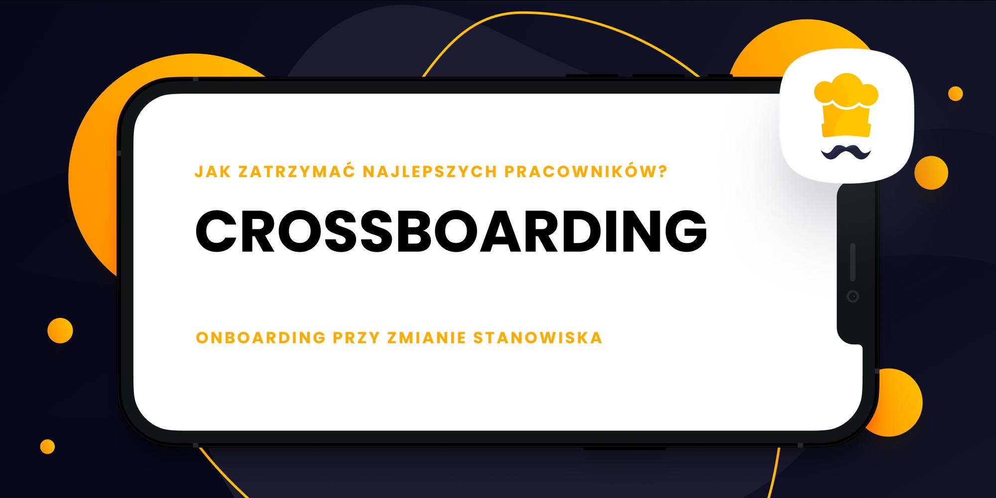 Crossboarding - alternatywa dla kosztownej rekrutacji