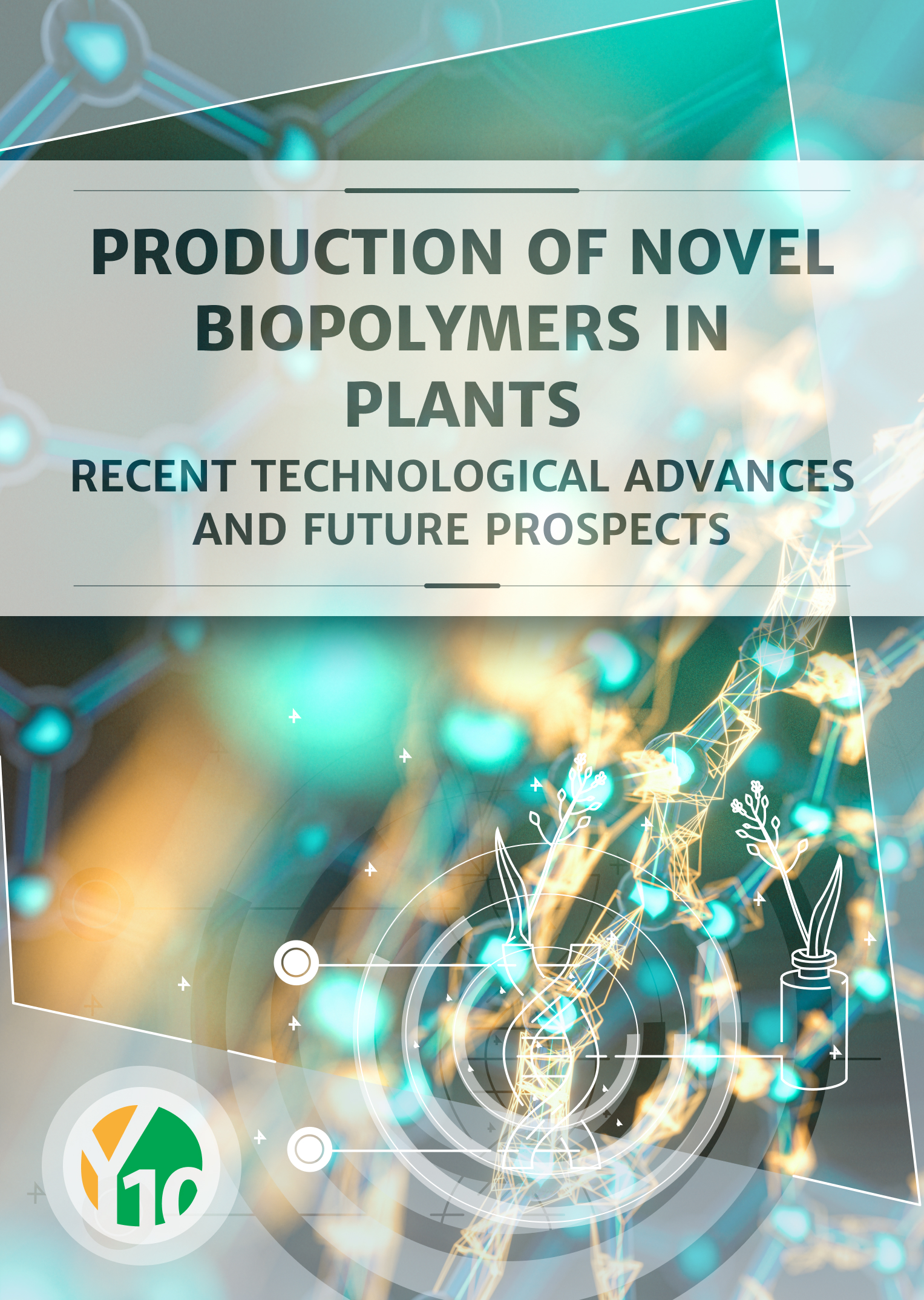 Production of novel biopolymers in plants: recent technological advances and future prospects