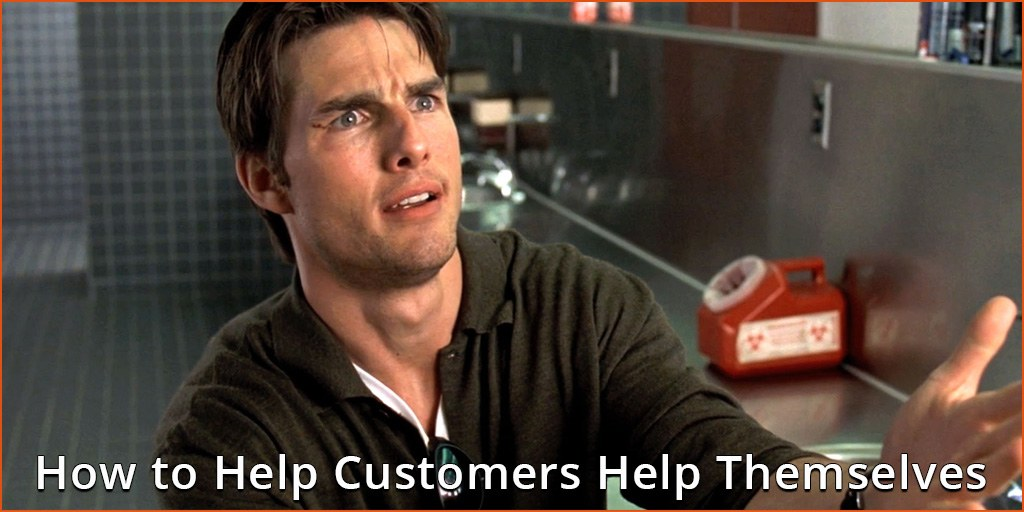 How to Help Your Customers Help Themselves