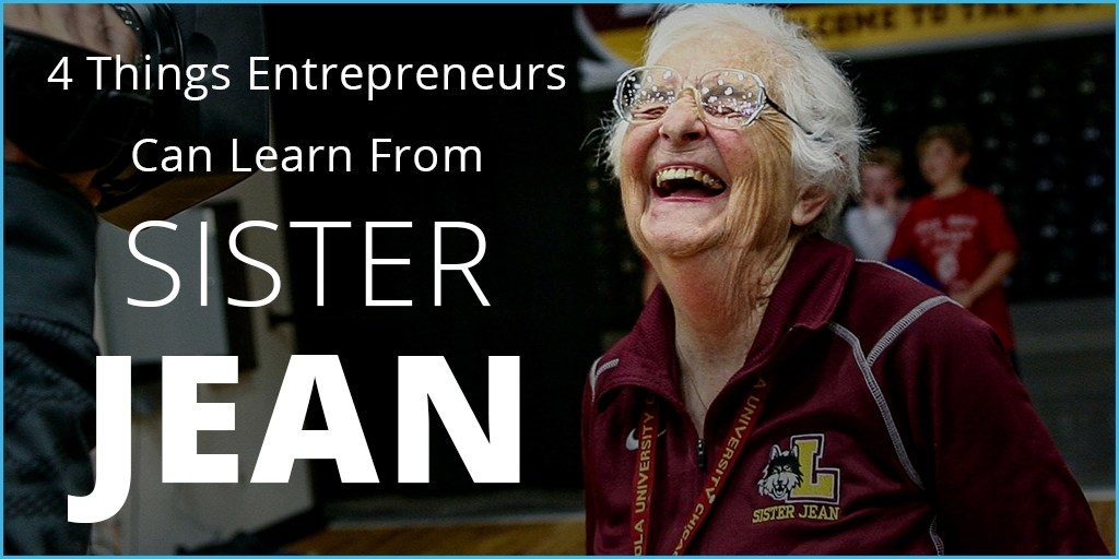 4 Things Entrepreneurs Can Learn from Sister Jean