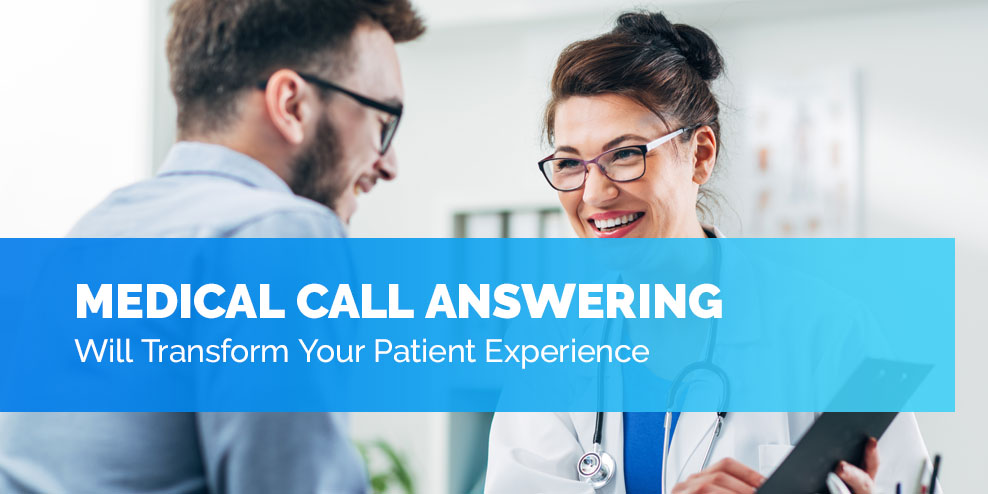Medical Call Answering Will Transform Your Patient Experience