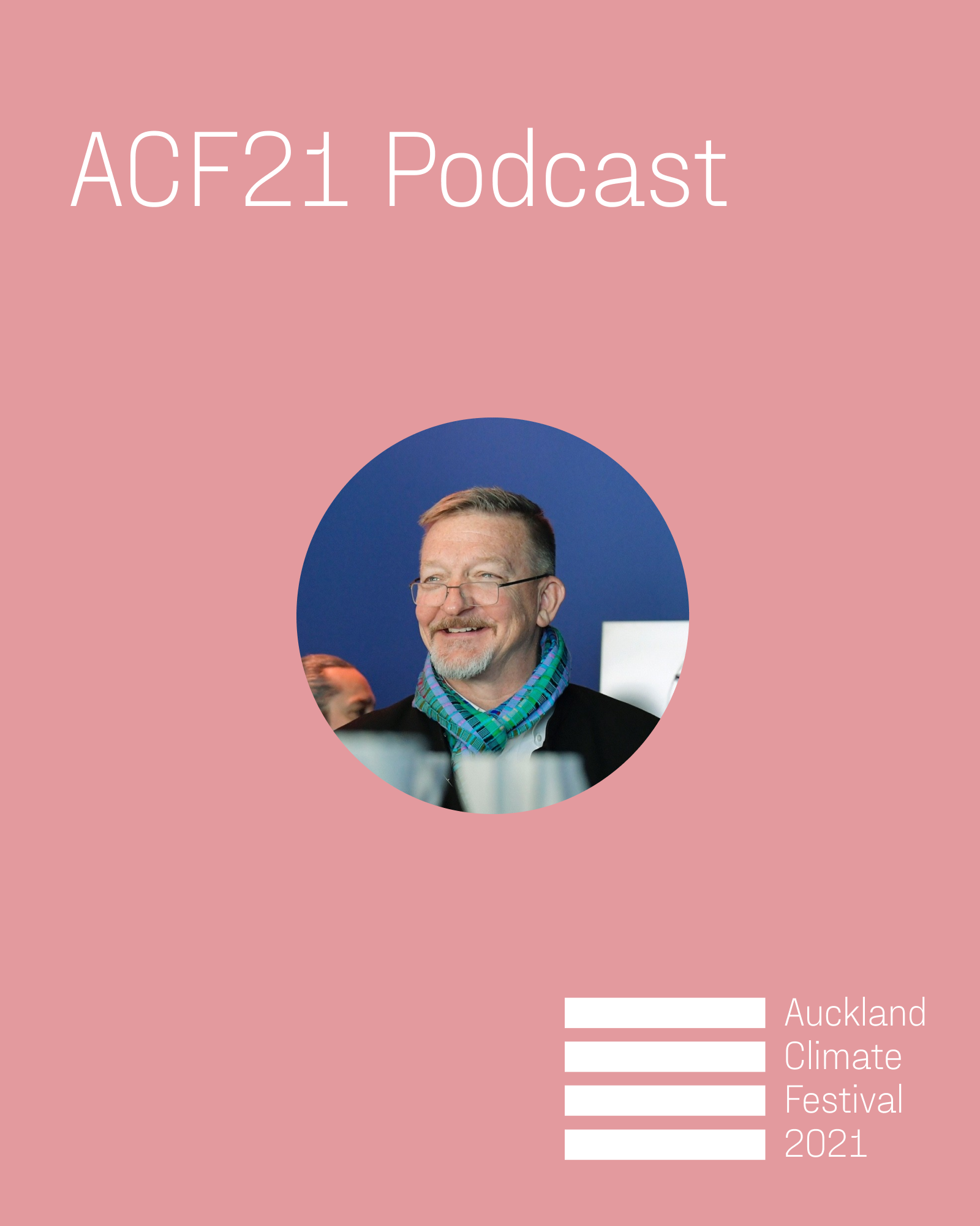 ACF21 Podcast: In Conversation with Chris Luebkeman