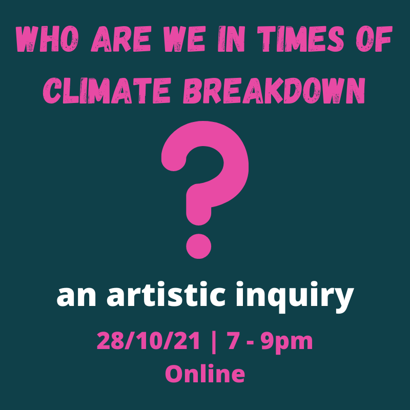 Who are we in times of climate breakdown? An artistic inquiry