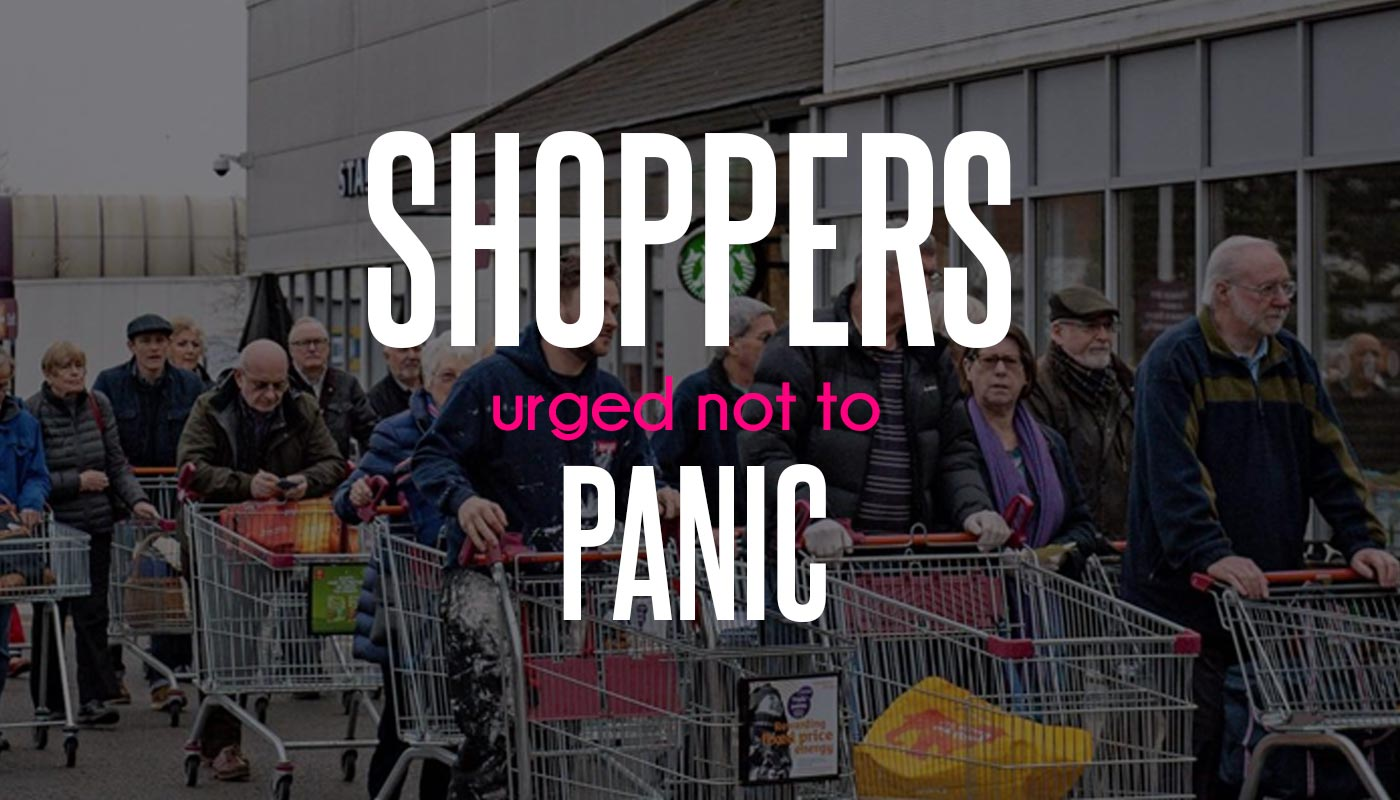 Shoppers Urged Not To Panic
