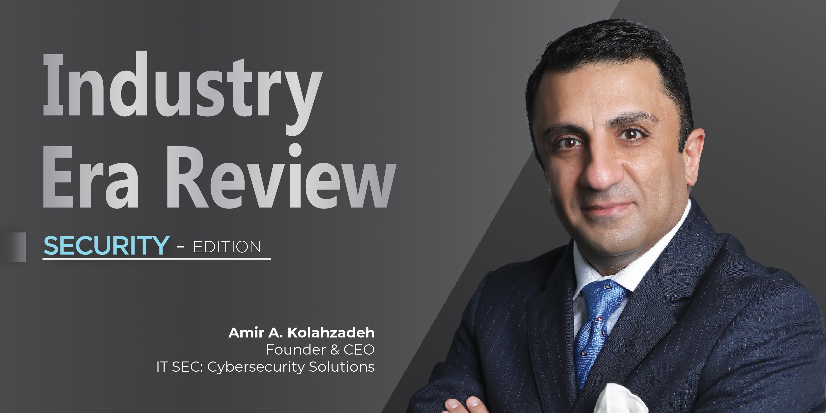ITSEC #1 on the Top 10 Best Cybersecurity Solutions Providers of 2021 by Industry Era Review Magazine.