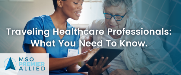 Travel Healthcare Professionals: What You Need To Know