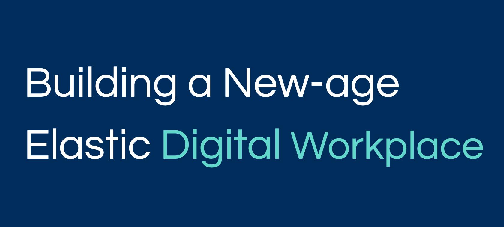 Elastic Digital Workplace