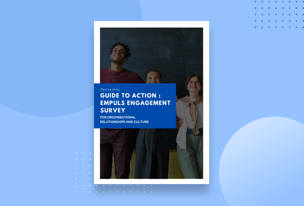 Guide To Action For Empuls Engagement Survey: Organisational Relationships And Culture