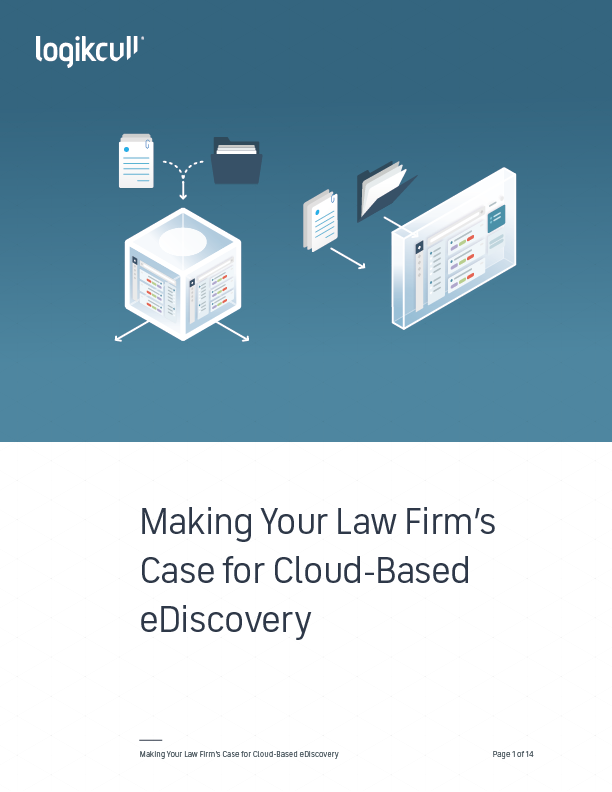 Making Your Law Firm's Case for Cloud-Based eDiscovery