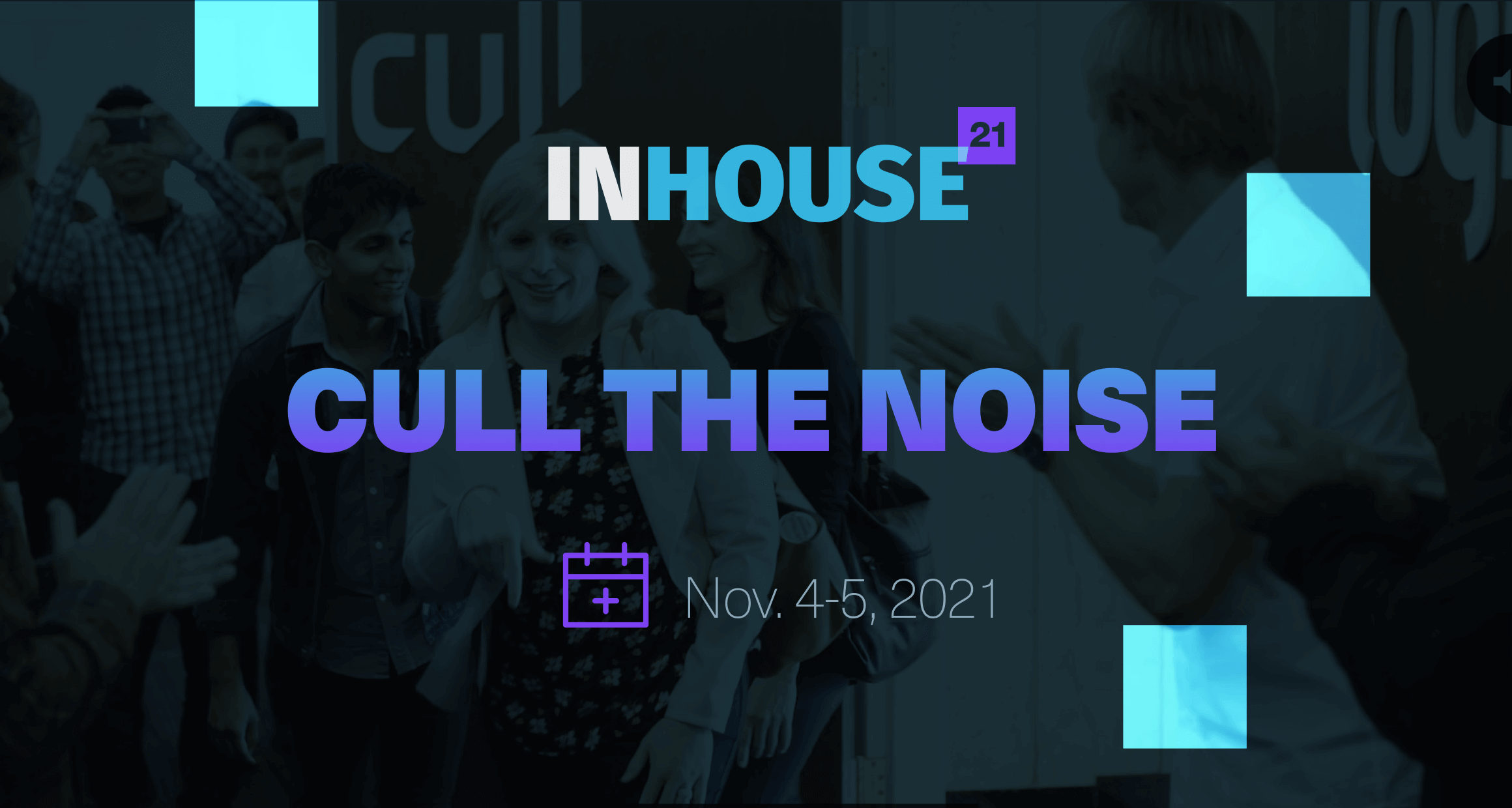 Get Ready for InHouse 21, Logikcull's Conference for Leaders Who Cull the Noise