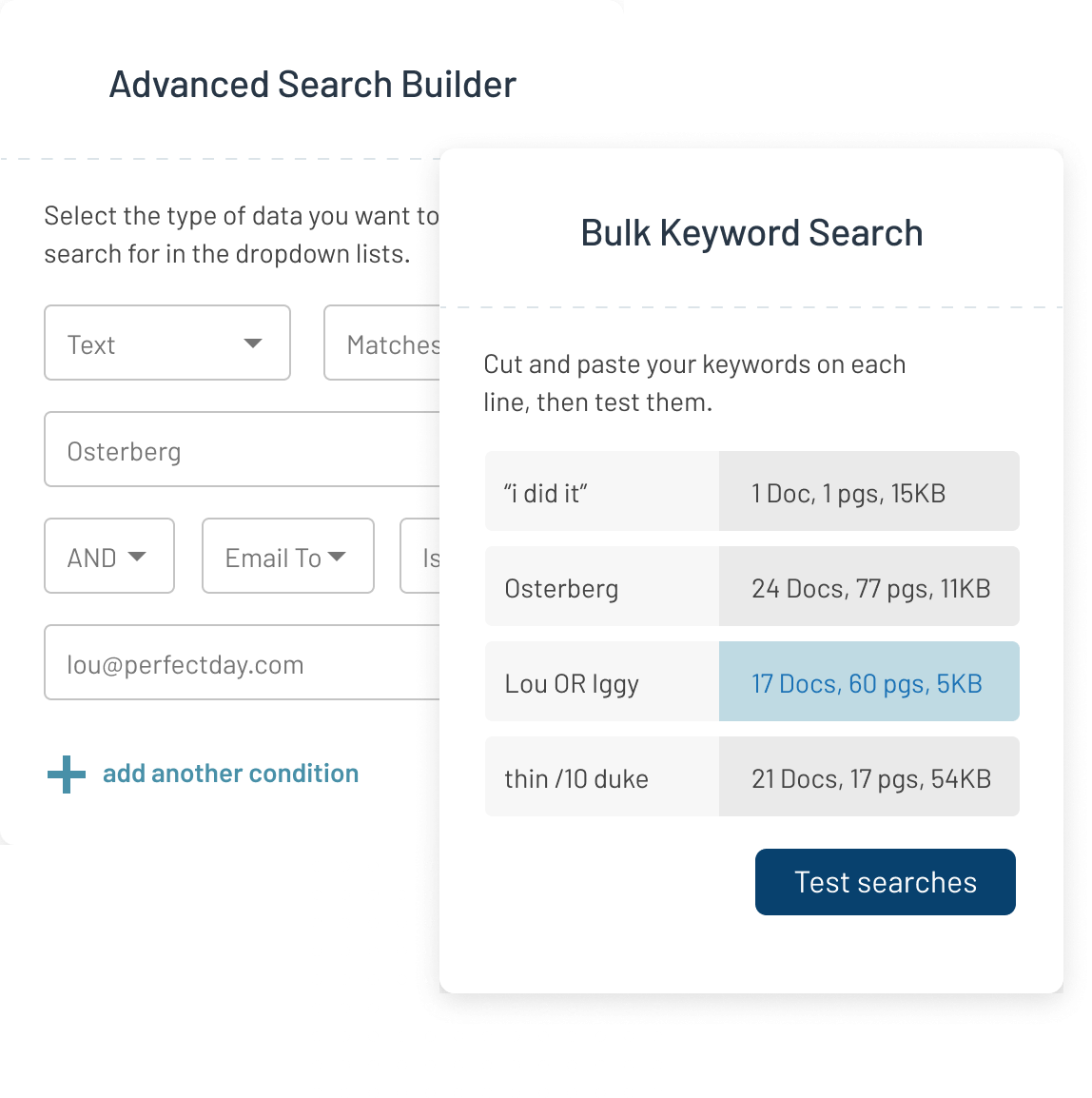 Create simple keyword searches, complex search logic, or test hundreds of searches at once.