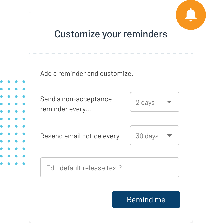 Automate and customize your reminders.