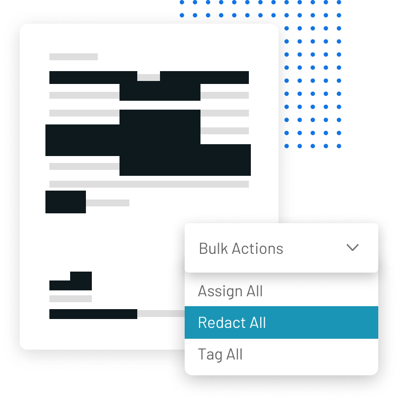 Redact sensitive information in a snap with bulk redactions, full-page redaction, or drag-over individual redactions.