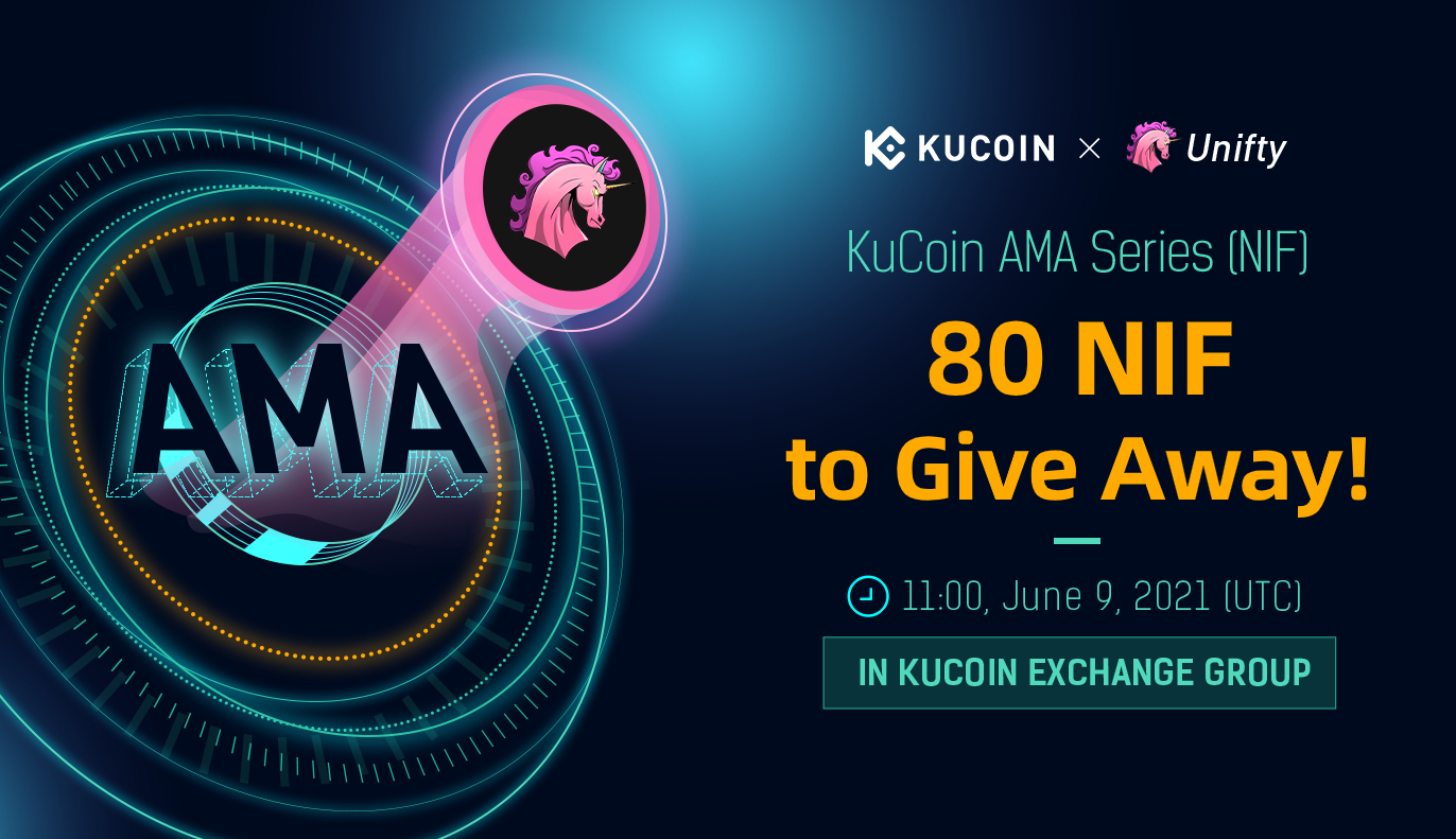 KuCoin AMA With Unifty — A Multichain Infrastructure for NFT Creators and the Digital Creator Ecosystem