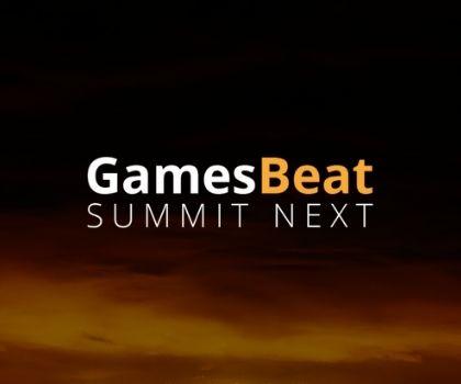 GamesBeat Summit Next