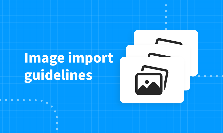 Image Import Guidelines