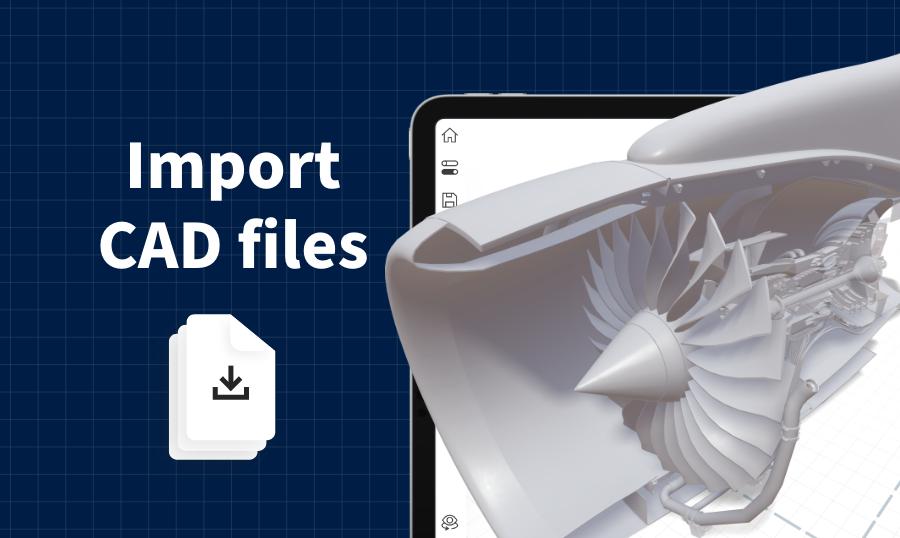 Import 3D models and CAD Files
