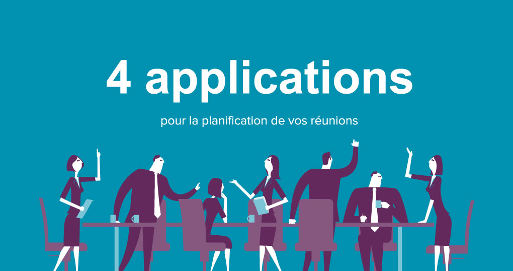 4 applications pour la planification de vos réunions