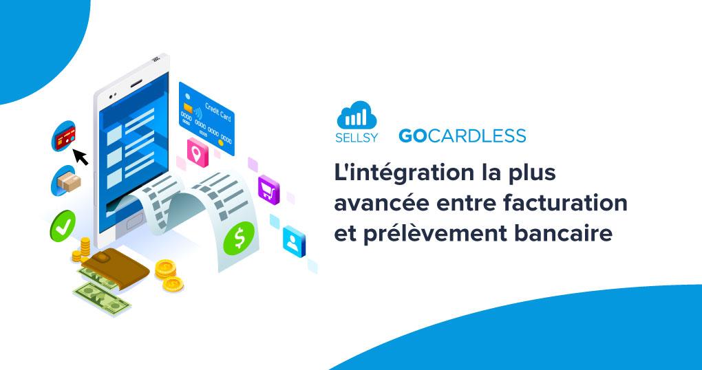 Sellsy GoCardless L'intégration la plus avancée entre facturation et prélèvement bancaire