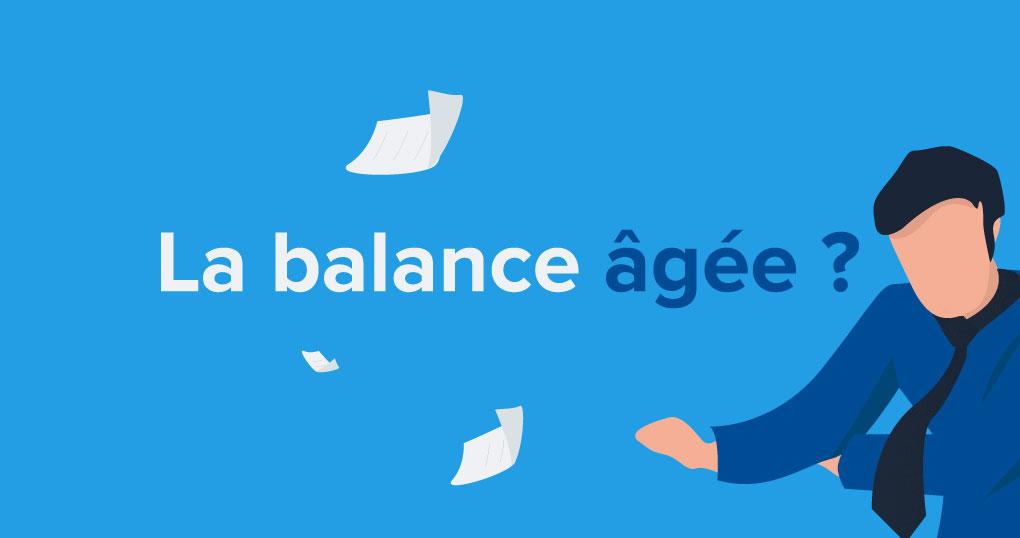 Qu'est-ce que la balance âgée ?