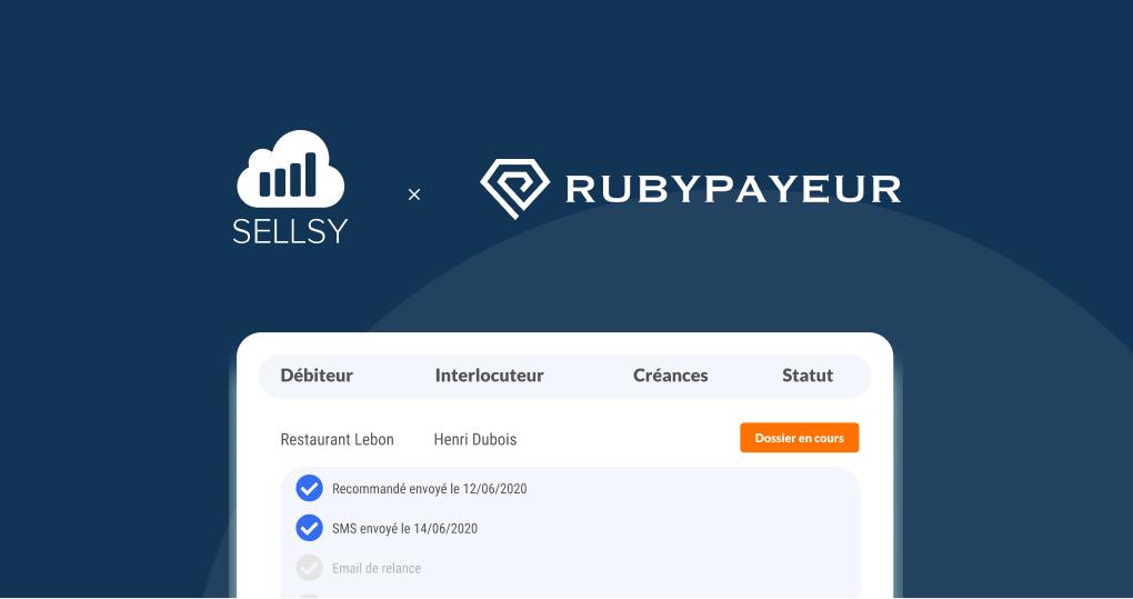 Simplifier le recouvrement de vos créances avec Sellsy x Rubypayeur