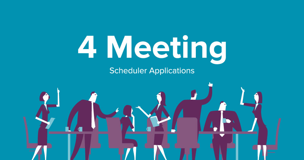 Top 4 Meeting Scheduler Apps to Improve Your Productivity