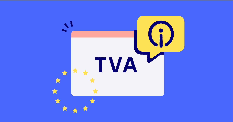 TVA : de nouvelles règles applicables pour l'Union européenne depuis le 1er juillet 2021