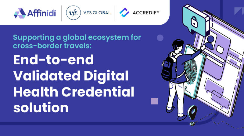 VFS Global, Unifier and Accredify announce strategic partnership in digital health credentials for a seamless and safe cross-border travel experience
