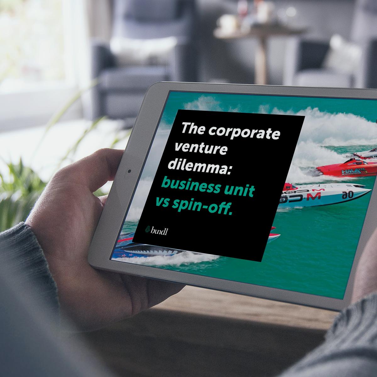 The corporate venture dilemma: spin-off vs business unit.