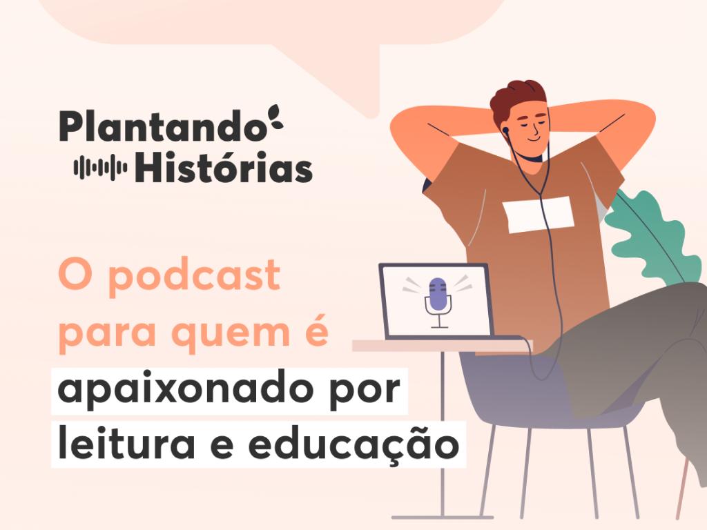 O podcast da Árvore. Educação, leitura e tecnologia você ouve aqui! Toda terça de manhã, um novo programa.