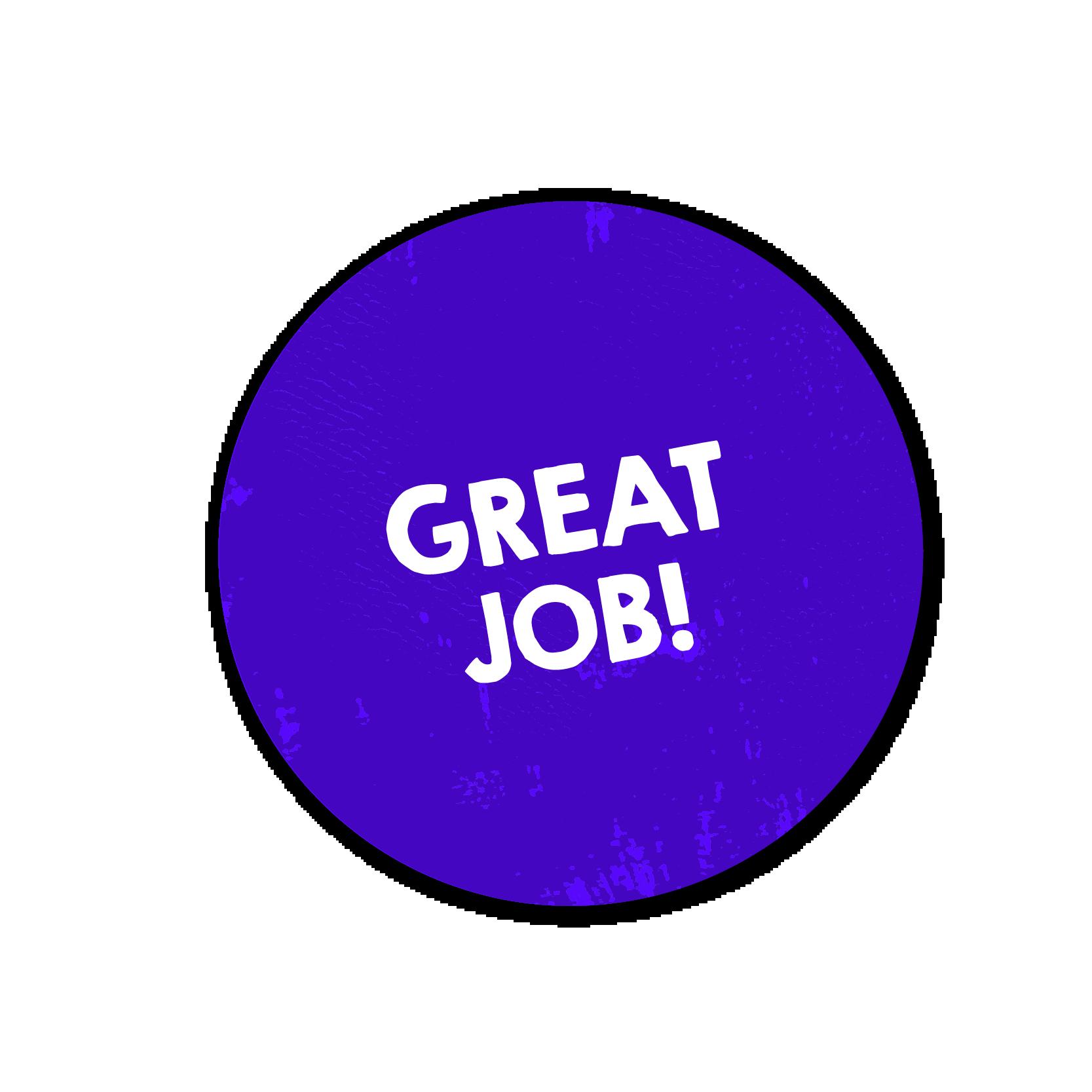 A purple sticker that says 'Great Job!'
