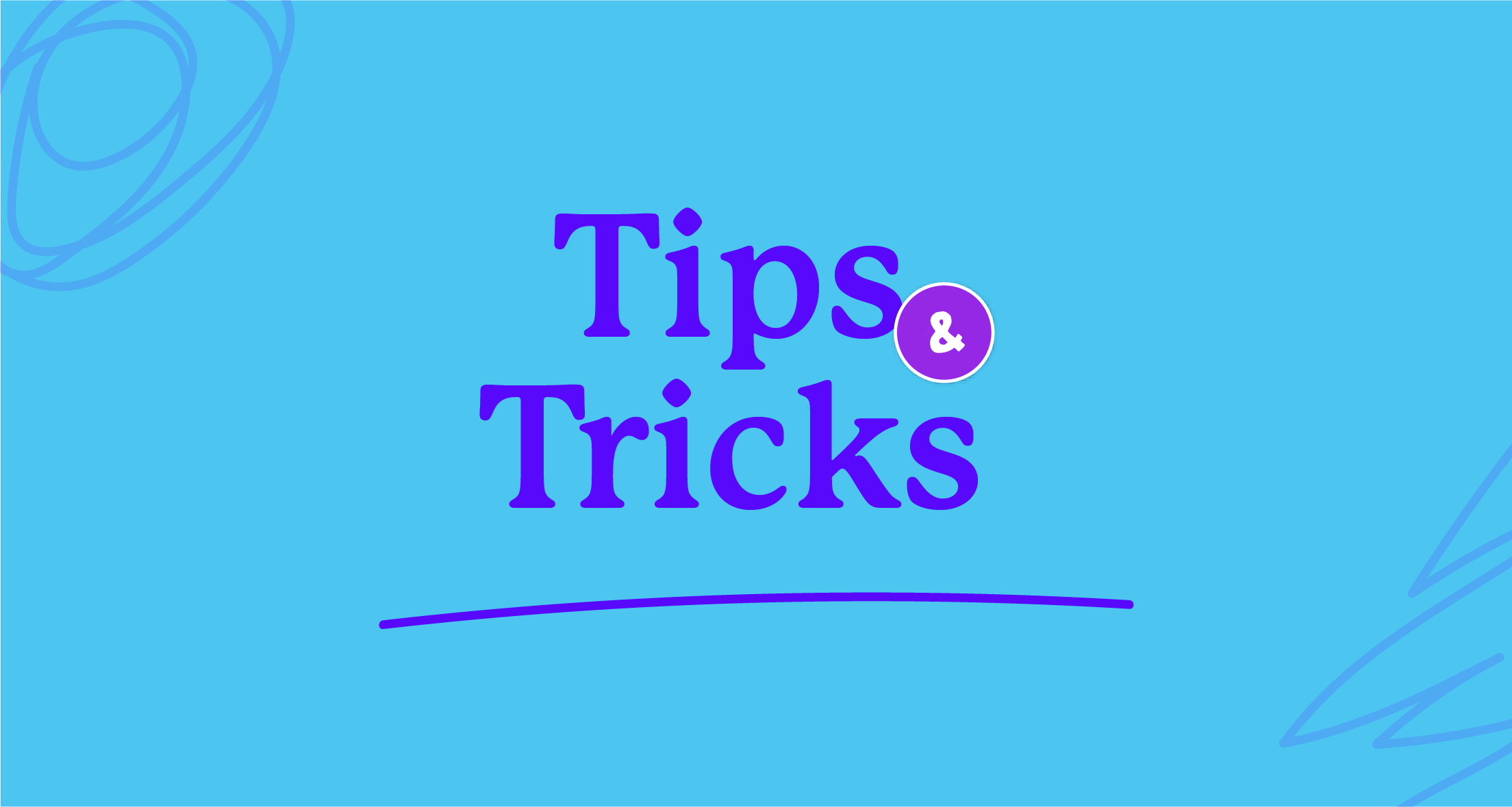 A blue graphic that says 'Tips and Tricks'