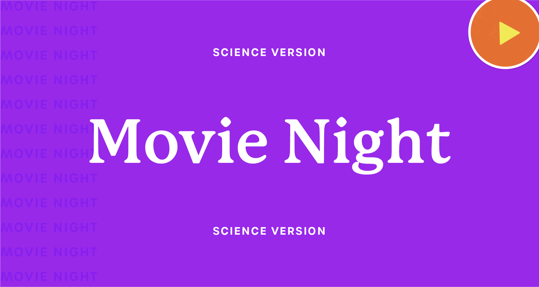 A violet graphic that says 'Movie Night: Science Version'