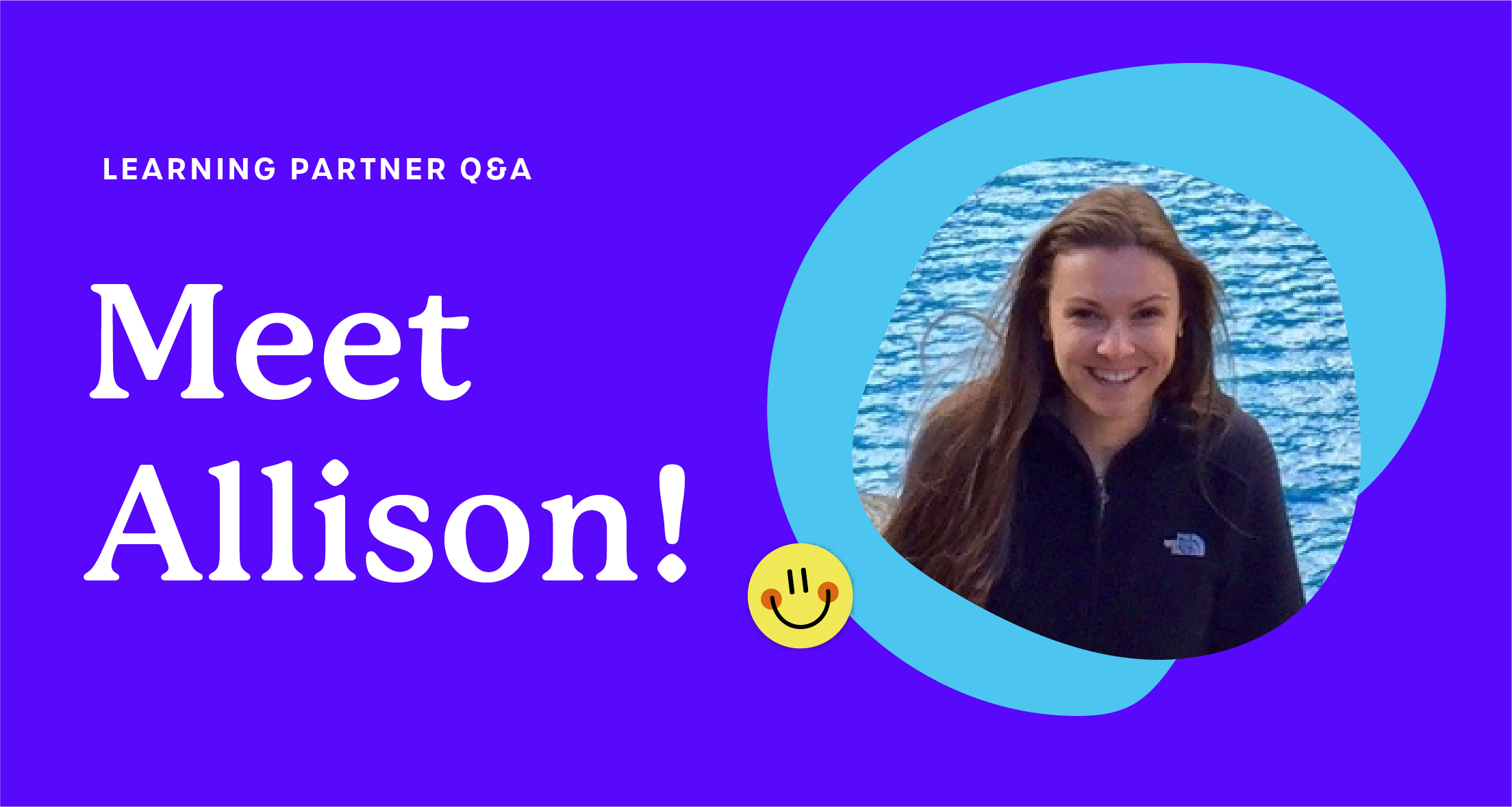 A purple graphic that says 'Learning Partner Q&A: Meet Allison!'