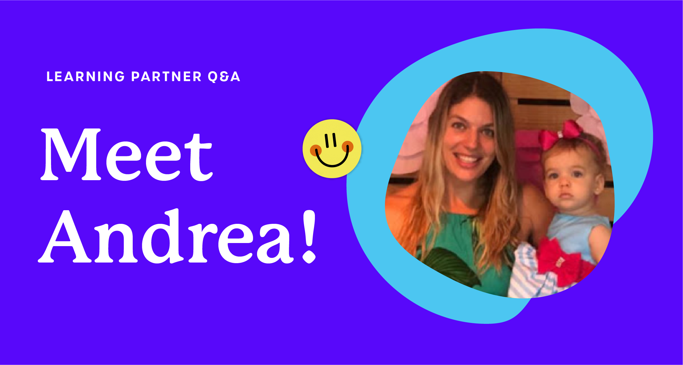 A purple graphic that says 'Learning Partner Q&A: Meet Andrea!'