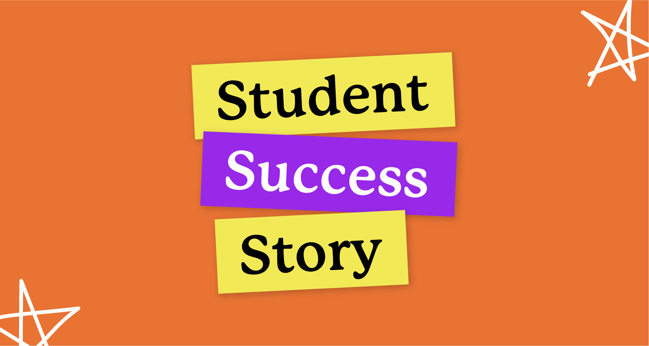 An orange graphic that says 'Student Success Story'