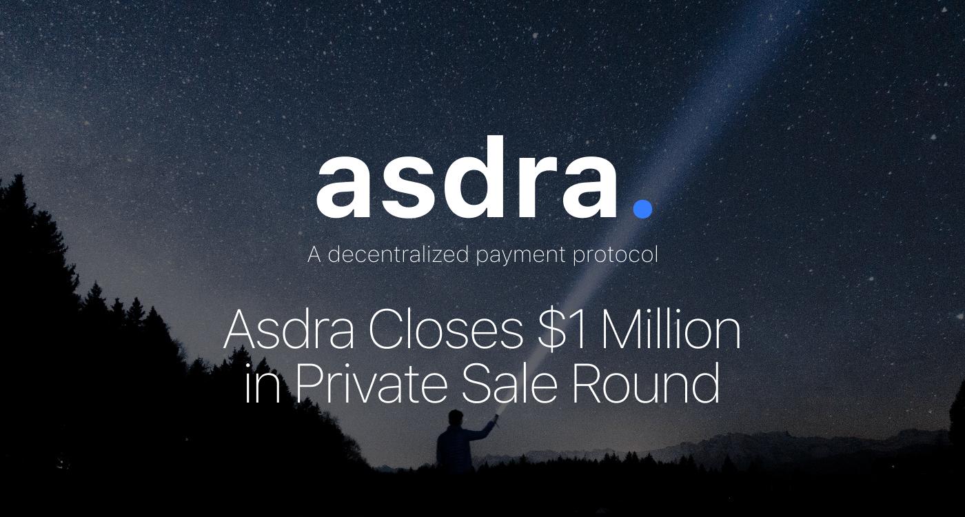 Asdra Closes $1 Million in Private Sale Round