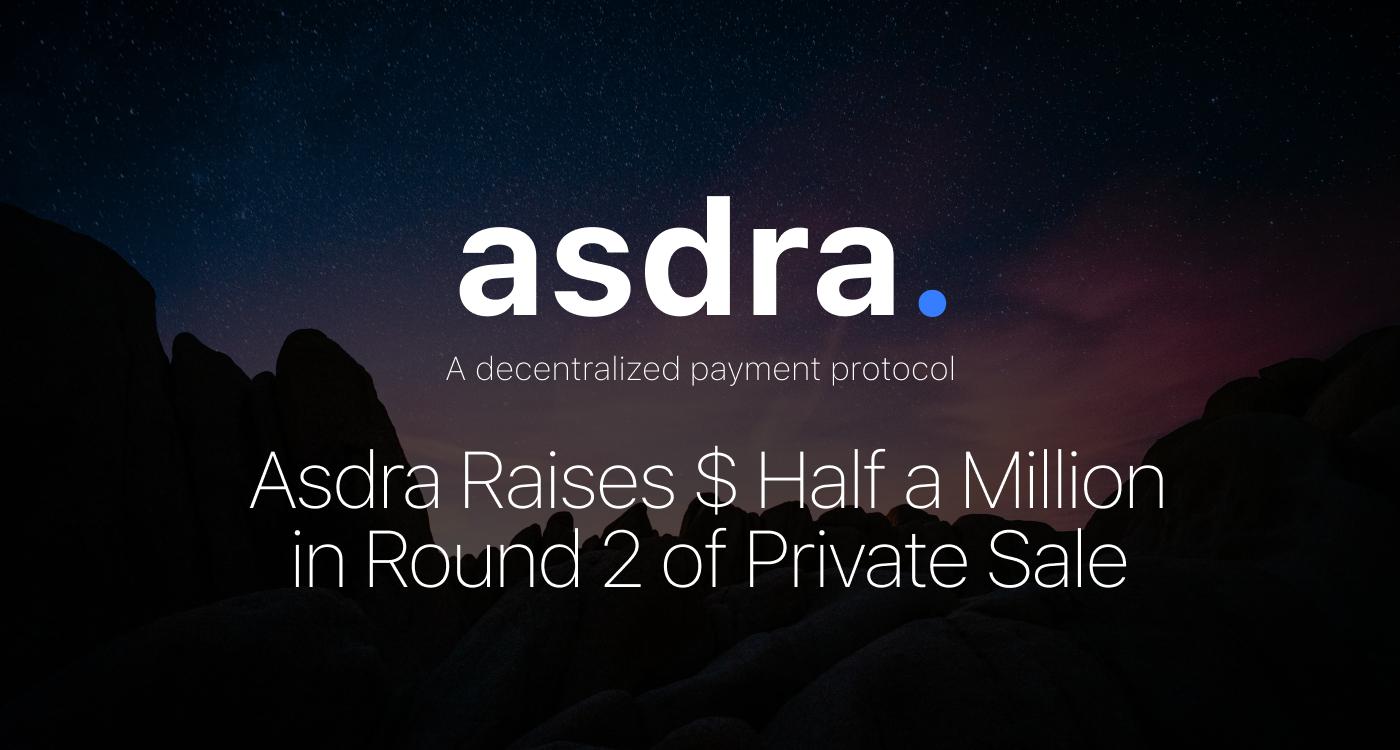 Asdra Raises $ Half a Million in Round 2 of Private Sale