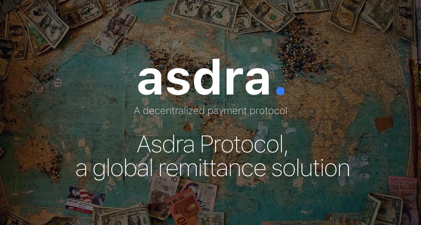 Asdra Protocol, a global remittance solution