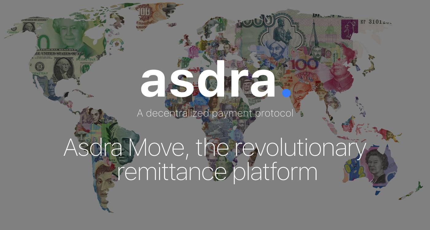 Asdra Move, the revolutionary remittance platform