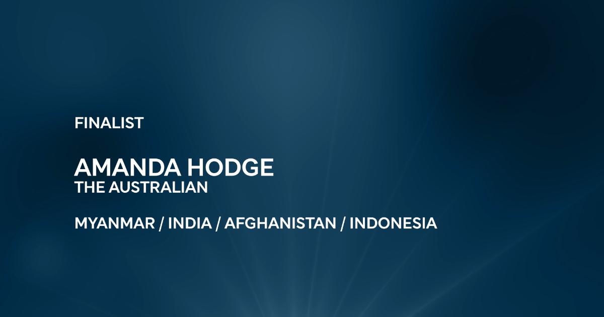 2021 Lowy Institute Media Award   Finalist - Amanda Hodge