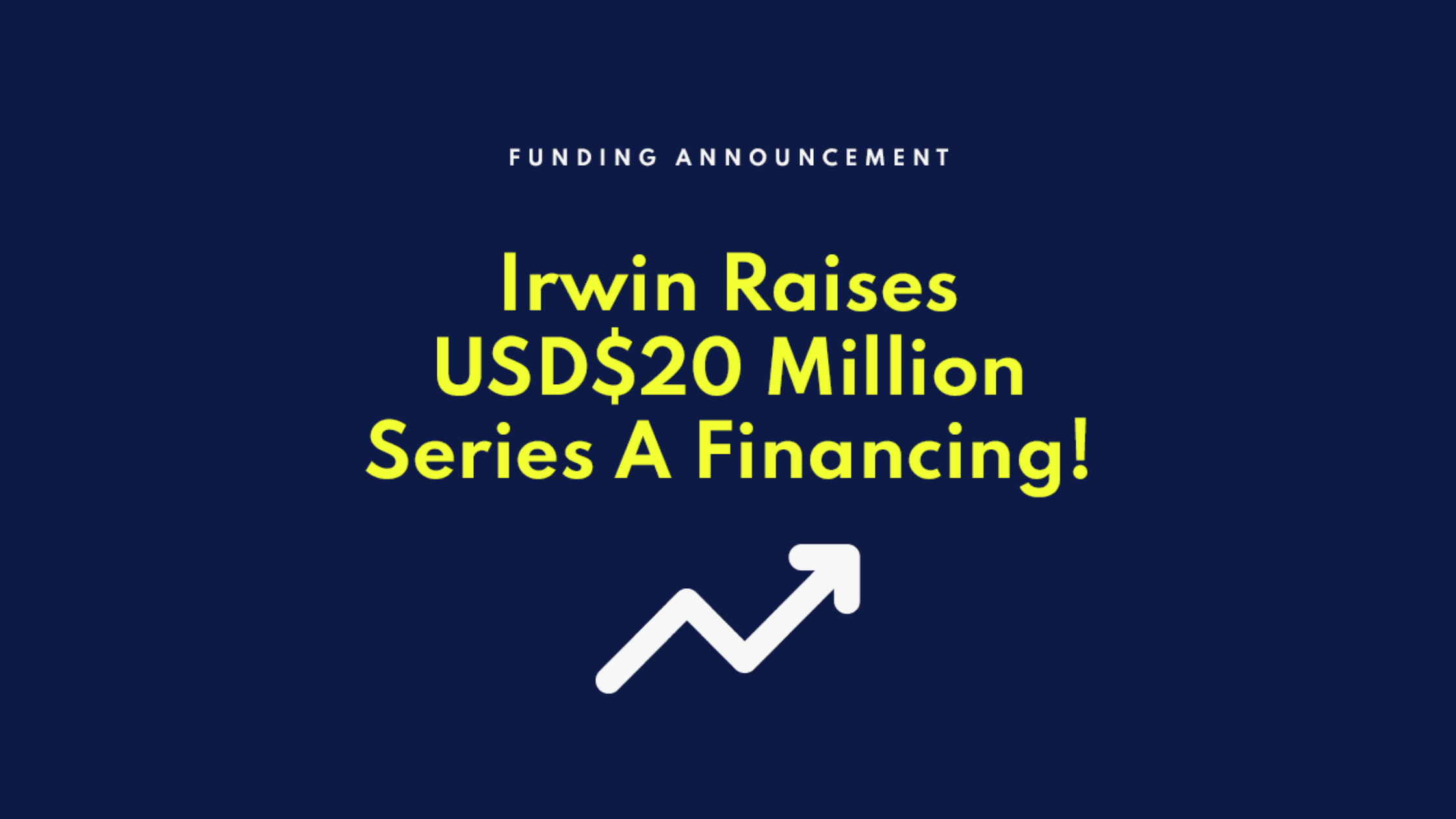 Irwin Secures $20M Series A Funding to Modernize Capital Markets Software