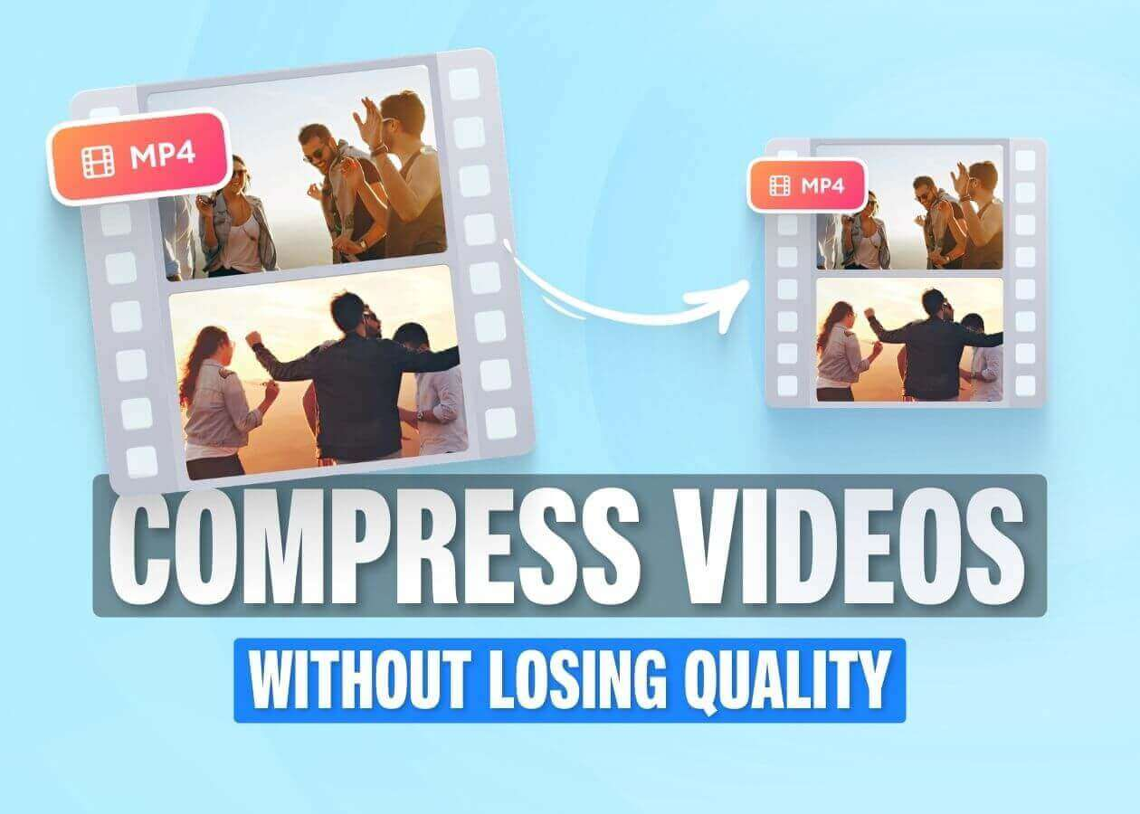 7 Fast Ways to Compress a Video (Without Losing Quality)